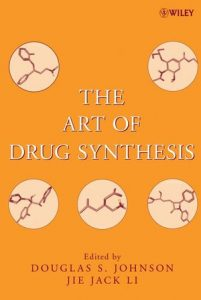 the-art-of-drug-synthesis-johnson-li